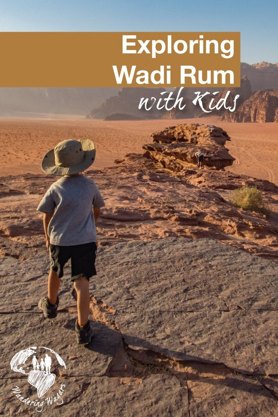 Exploring Wadi Rum with Kids - Pinterest