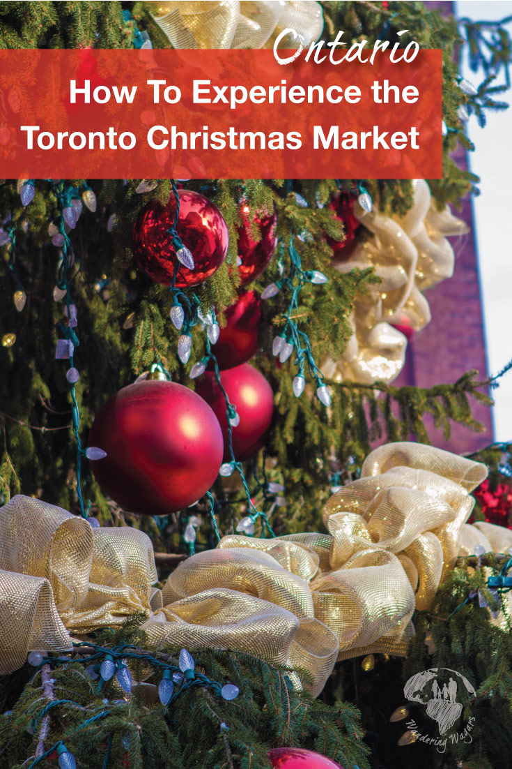 How to Experience the Toronto Christmas Market in the Historic Distillery District