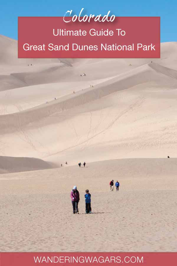 Ultimate Guide To Great Sand Dunes National Park